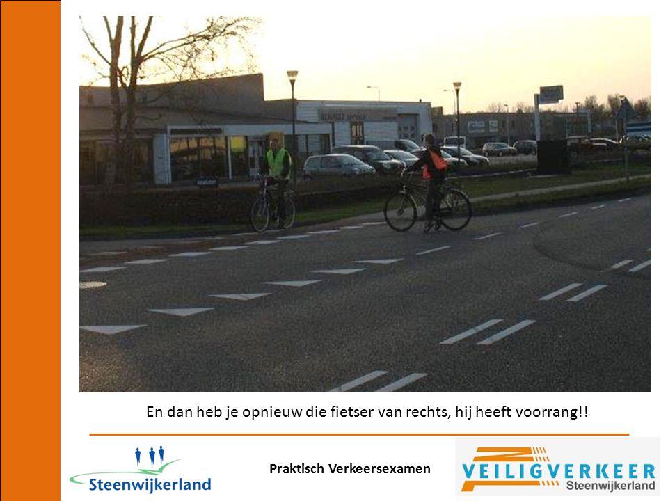 Praktisch Verkeersexamen En dan heb je opnieuw die fietser van rechts, hij heeft voorrang!!