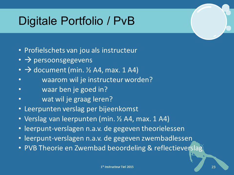 1* Instructeur Tiel 2015 23 Digitale Portfolio / PvB Profielschets van jou als instructeur  persoonsgegevens  document (min.