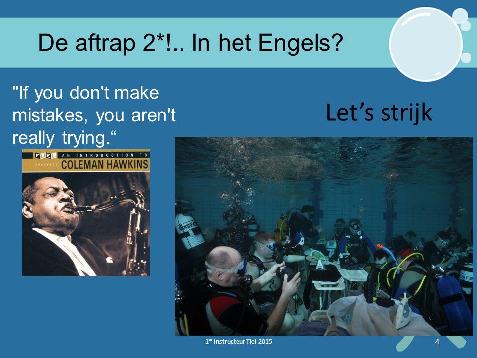 1* Instructeur Tiel 2015 4 De aftrap 2*!..In het Engels.