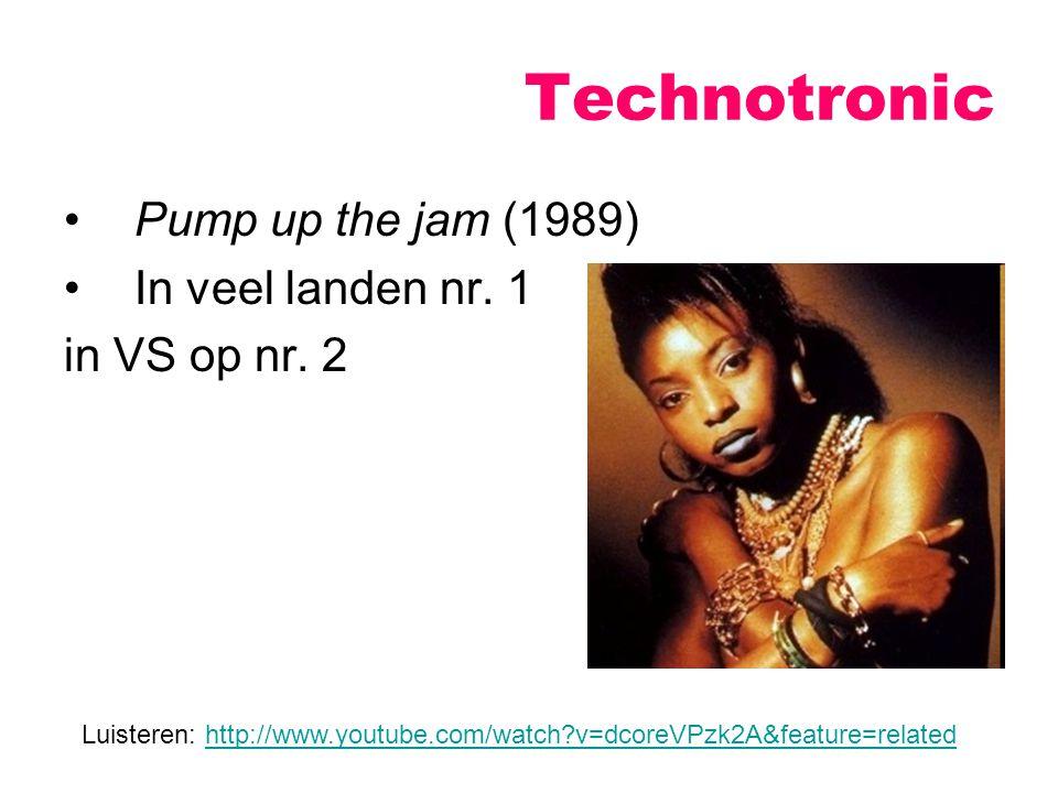Pump up the jam (1989) In veel landen nr. 1 in VS op nr. 2 Technotronic Luisteren: http://www.youtube.com/watch?v=dcoreVPzk2A&feature=relatedhttp://ww