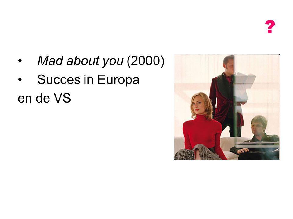 Mad about you (2000) Succes in Europa en de VS ?