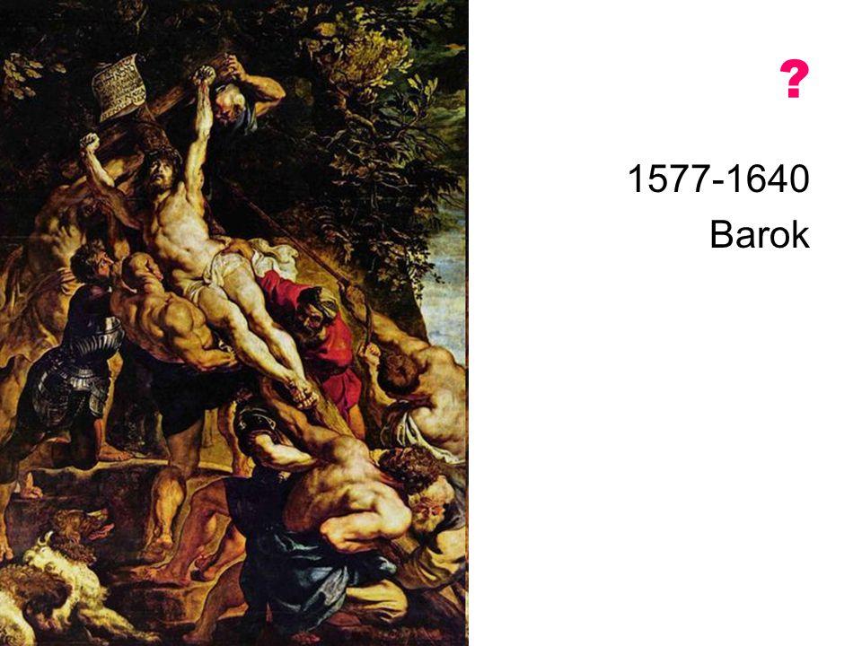 ? 1577-1640 Barok