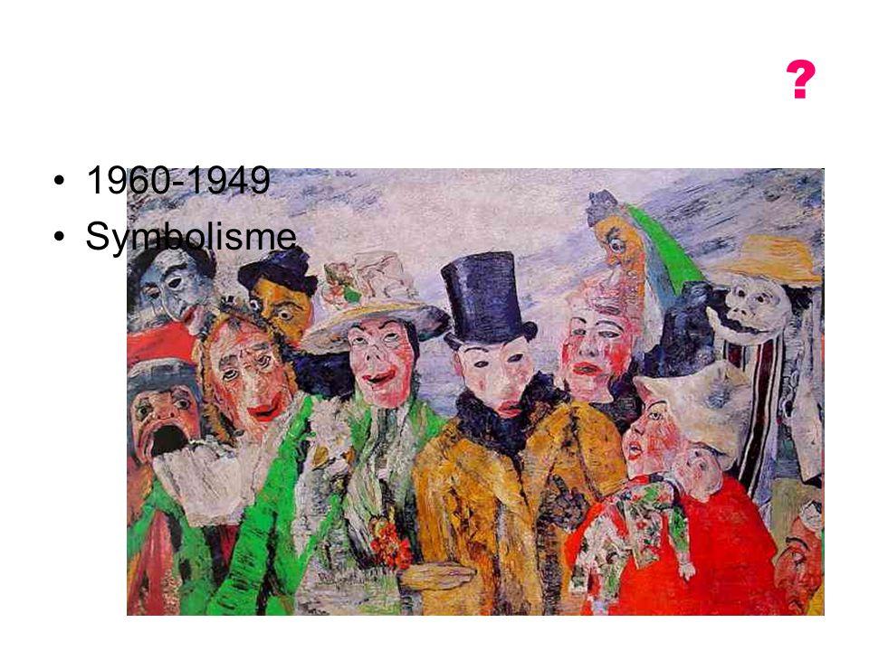 ? 1960-1949 Symbolisme