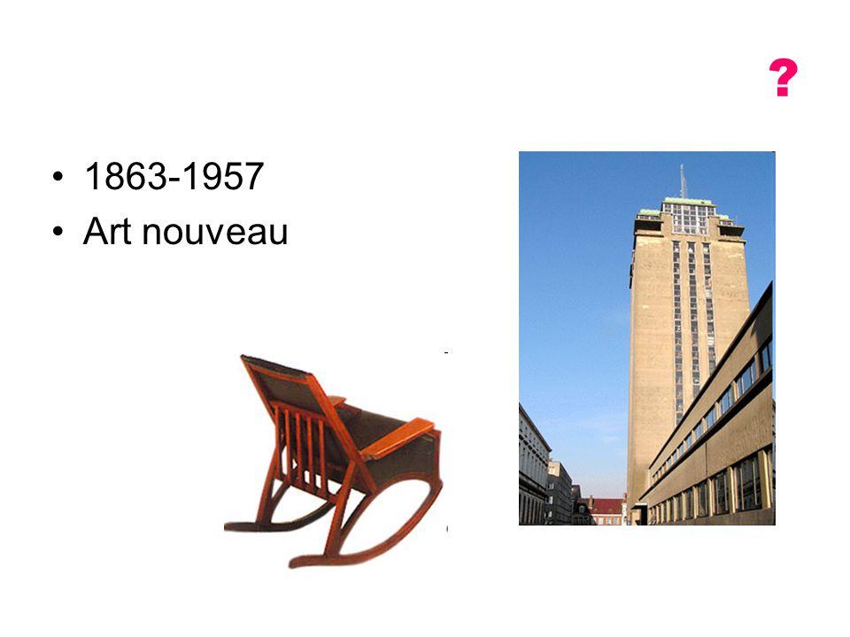 ? 1863-1957 Art nouveau