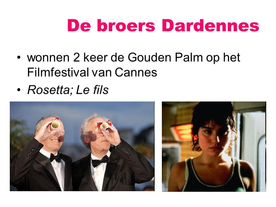 De broers Dardennes wonnen 2 keer de Gouden Palm op het Filmfestival van Cannes Rosetta; Le fils