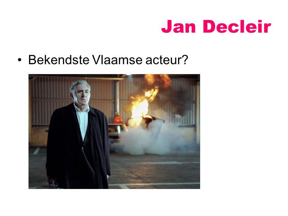 Jan Decleir Bekendste Vlaamse acteur?