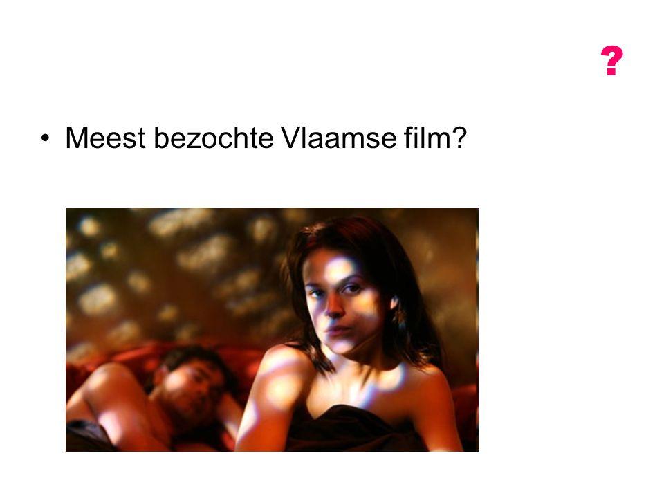 ? Meest bezochte Vlaamse film?