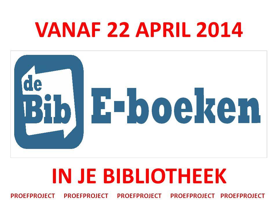 VANAF 22 APRIL 2014 IN JE BIBLIOTHEEK PROEFPROJECT PROEFPROJECT PROEFPROJECT PROEFPROJECT PROEFPROJECT