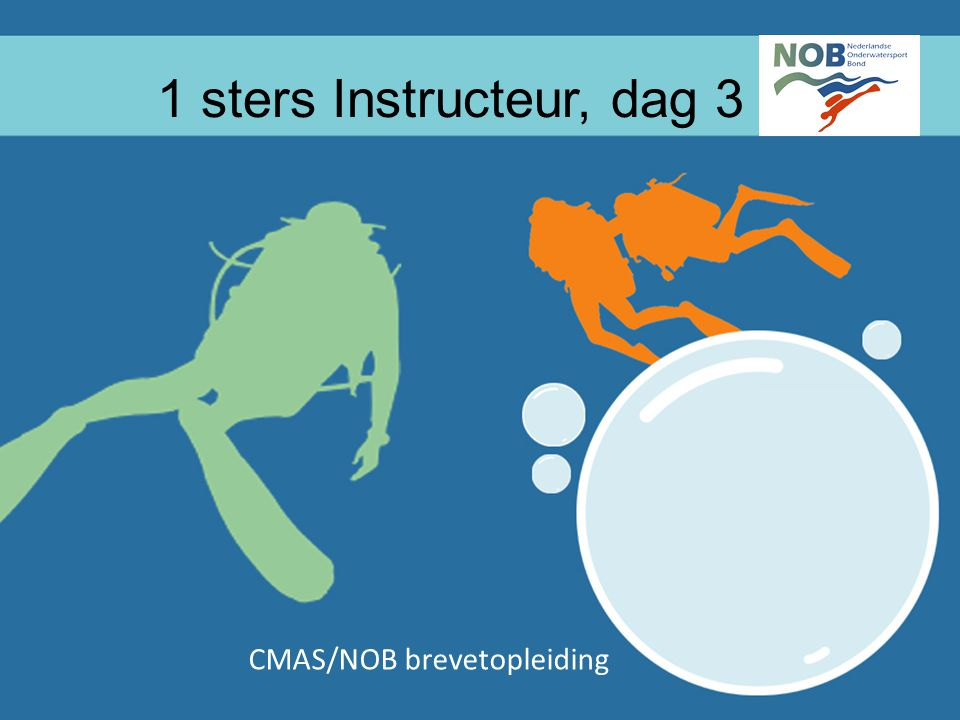 1* Instructeur Tiel 2015 1 1 sters Instructeur, dag 3 CMAS/NOB brevetopleiding