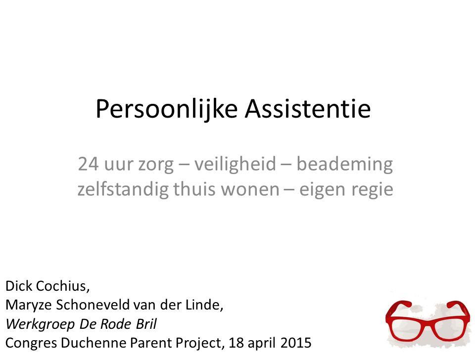 Persoonlijke Assistentie 24 uur zorg – veiligheid – beademing zelfstandig thuis wonen – eigen regie Dick Cochius, Maryze Schoneveld van der Linde, Wer