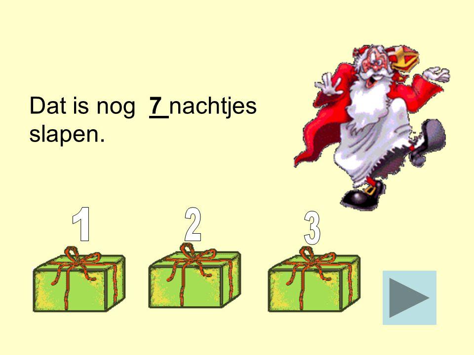Sinterklaas is op 6 december jarig. Het is nu 29 november. Dat is nog _____ nachtjes slapen. Stop