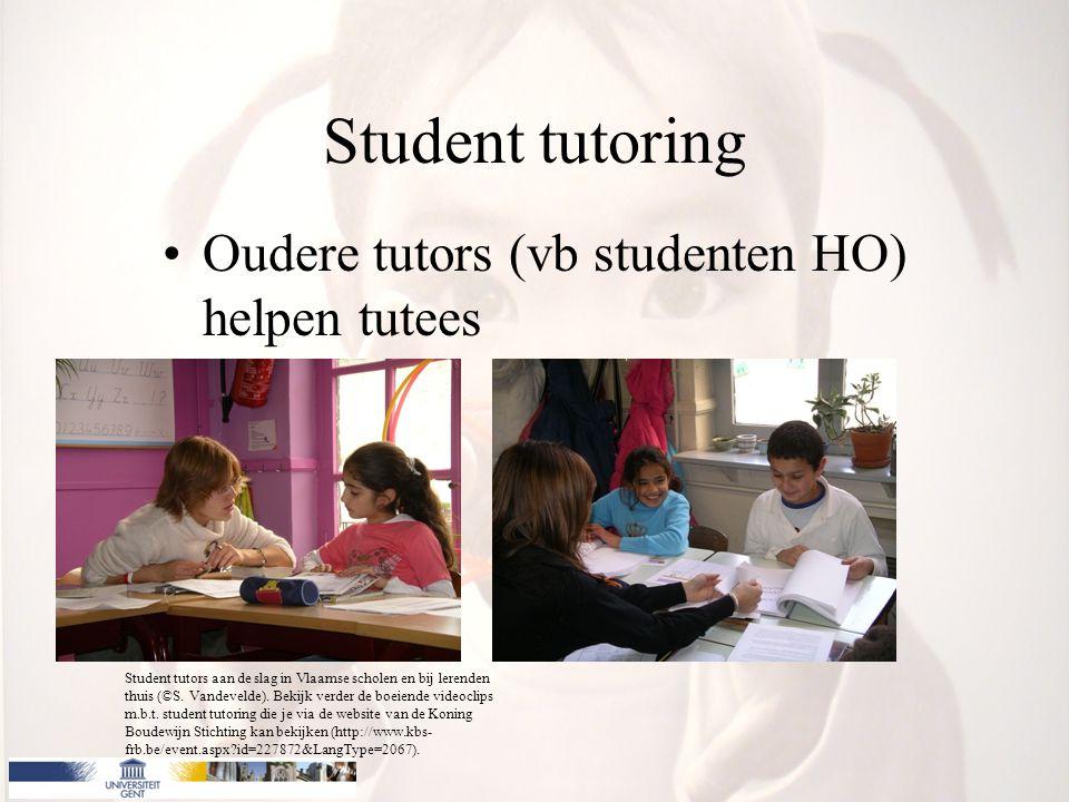 Student tutoring Oudere tutors (vb studenten HO) helpen tutees Student tutors aan de slag in Vlaamse scholen en bij lerenden thuis (©S. Vandevelde). B
