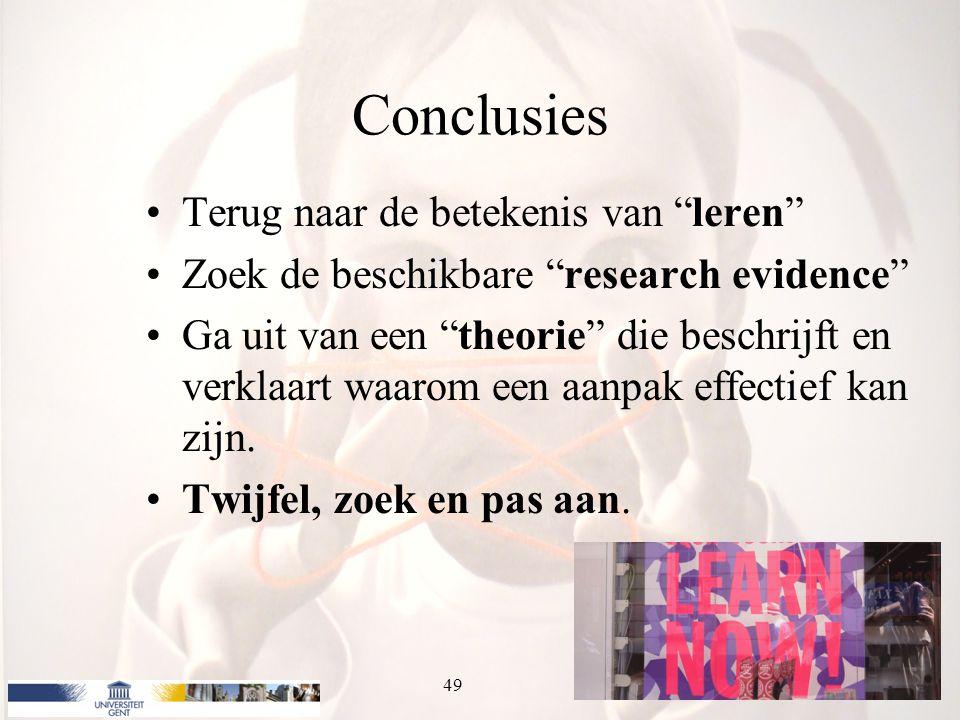 """Conclusies Terug naar de betekenis van """"leren"""" Zoek de beschikbare """"research evidence"""" Ga uit van een """"theorie"""" die beschrijft en verklaart waarom een"""