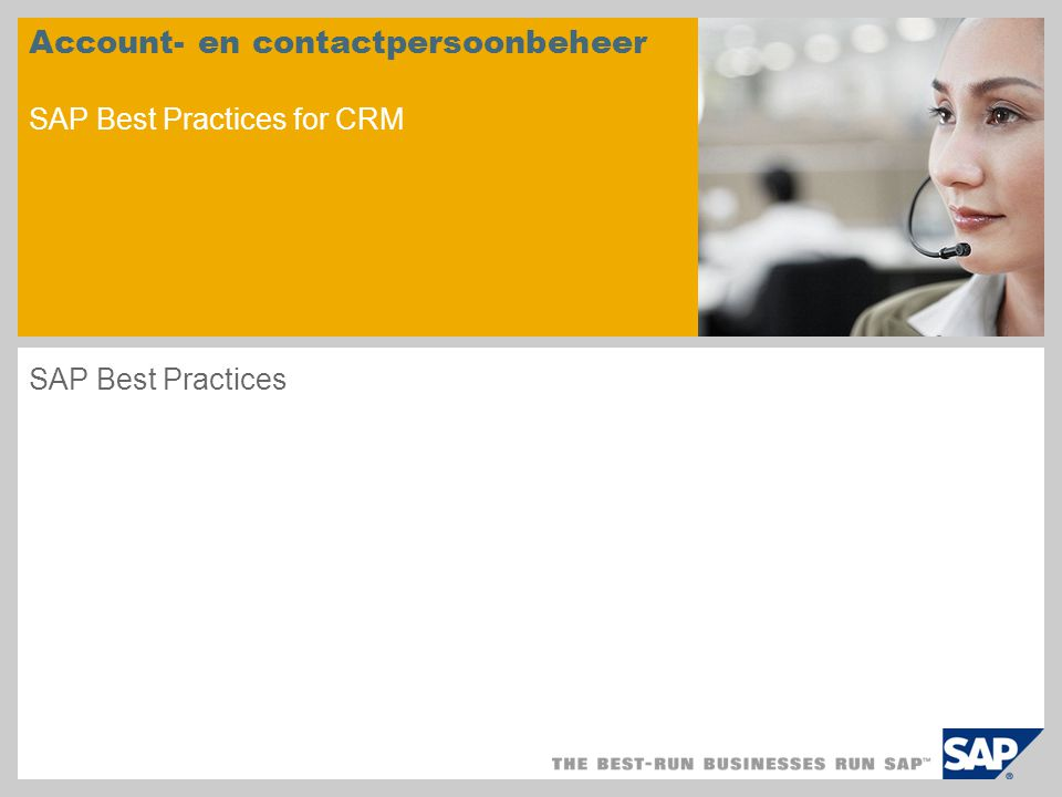 Account- en contactpersoonbeheer SAP Best Practices for CRM SAP Best Practices