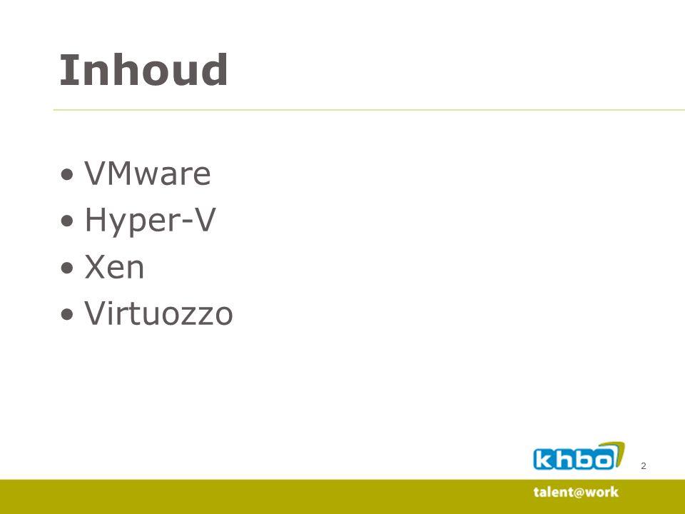 2 VMware Hyper-V Xen Virtuozzo Inhoud