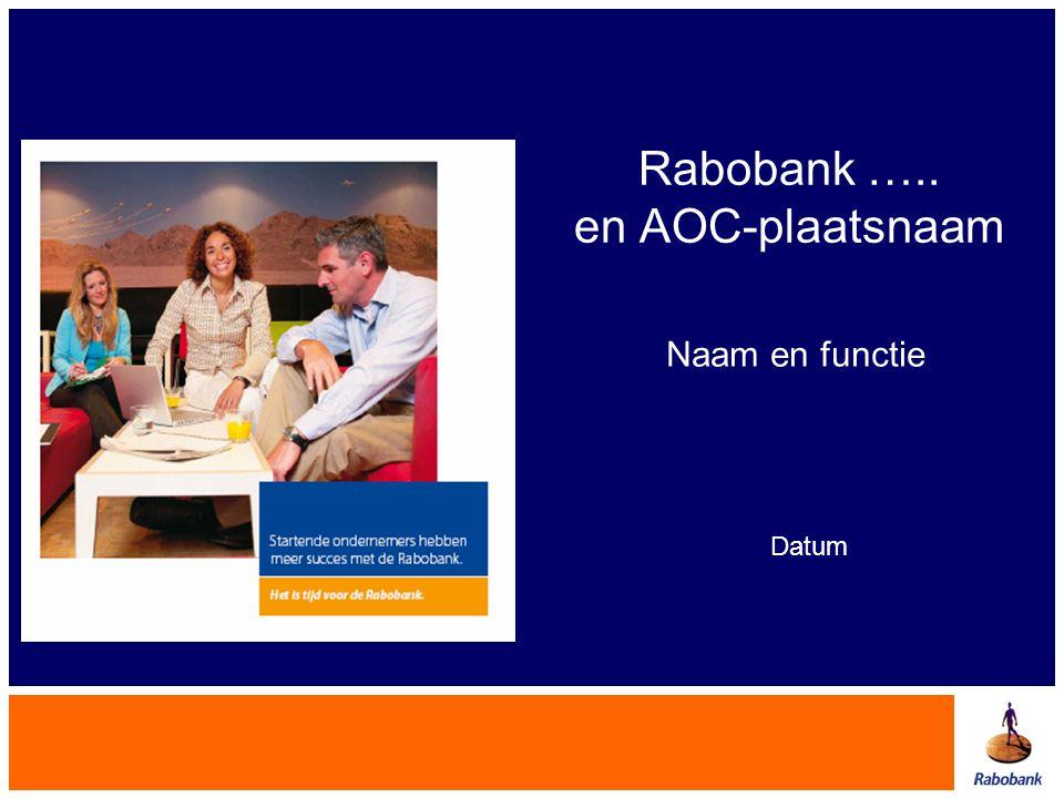 Rabobank ….. en AOC-plaatsnaam Naam en functie Datum