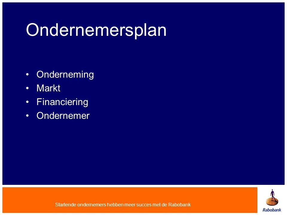 Startende ondernemers hebben meer succes met de Rabobank Ondernemersplan Onderneming Markt Financiering Ondernemer
