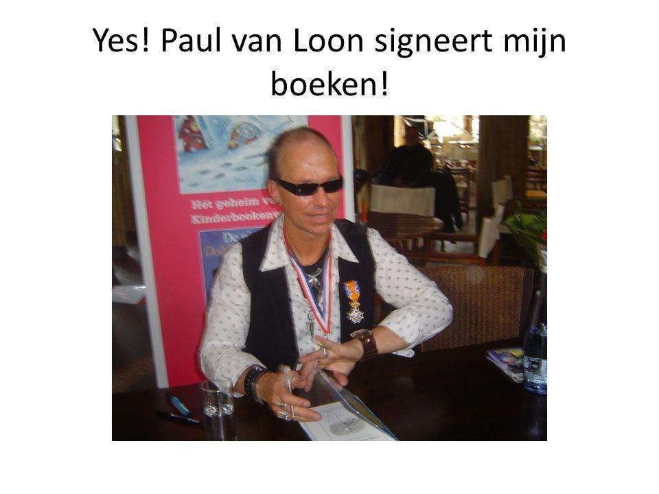Yes! Paul van Loon signeert mijn boeken!