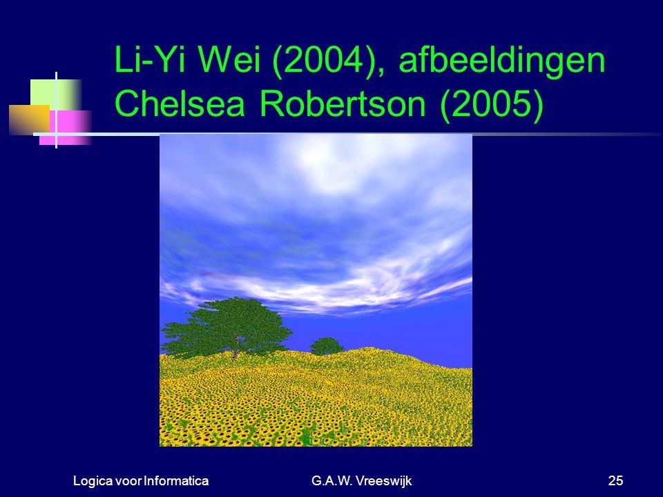 Logica voor InformaticaG.A.W. Vreeswijk25 Li-Yi Wei (2004), afbeeldingen Chelsea Robertson (2005)