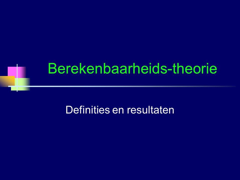 Berekenbaarheids-theorie Definities en resultaten