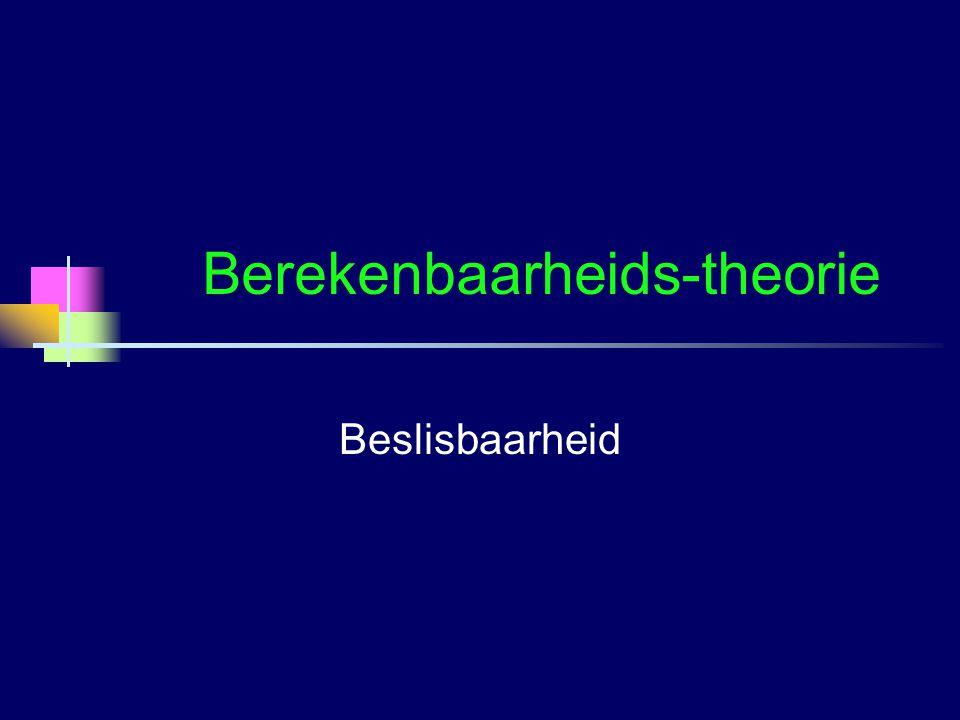Berekenbaarheids-theorie Beslisbaarheid