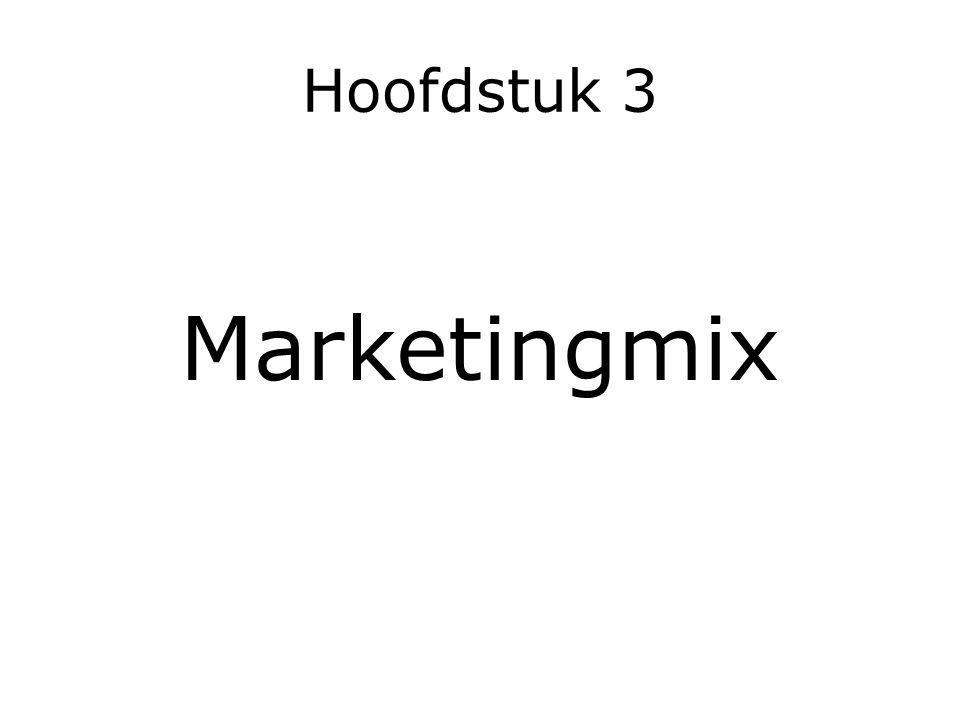 Hoofdstuk 3 Marketingmix