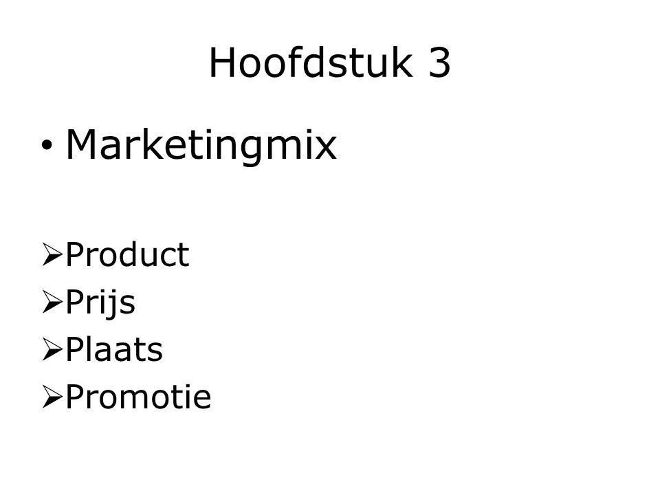 Hoofdstuk 3 Product:  Kwaliteit  Merk  Verpakking  Service  …………