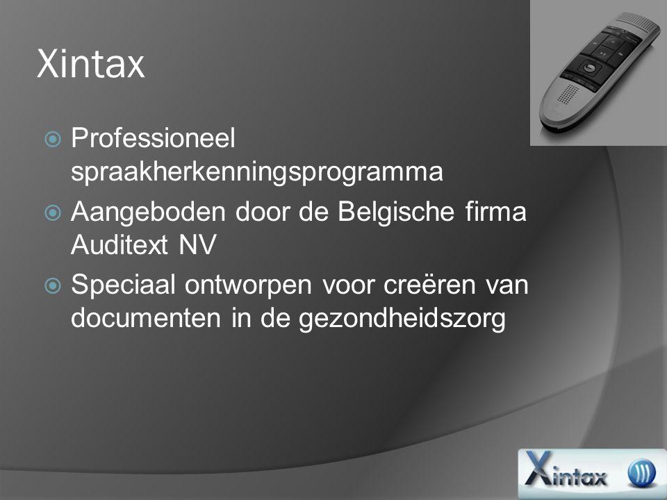 Xintax  Professioneel spraakherkenningsprogramma  Aangeboden door de Belgische firma Auditext NV  Speciaal ontworpen voor creëren van documenten in