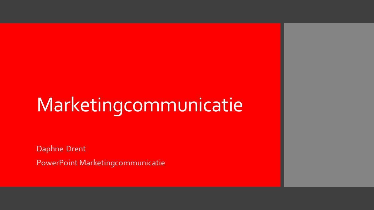 Marketingcommunicatie Daphne Drent PowerPoint Marketingcommunicatie