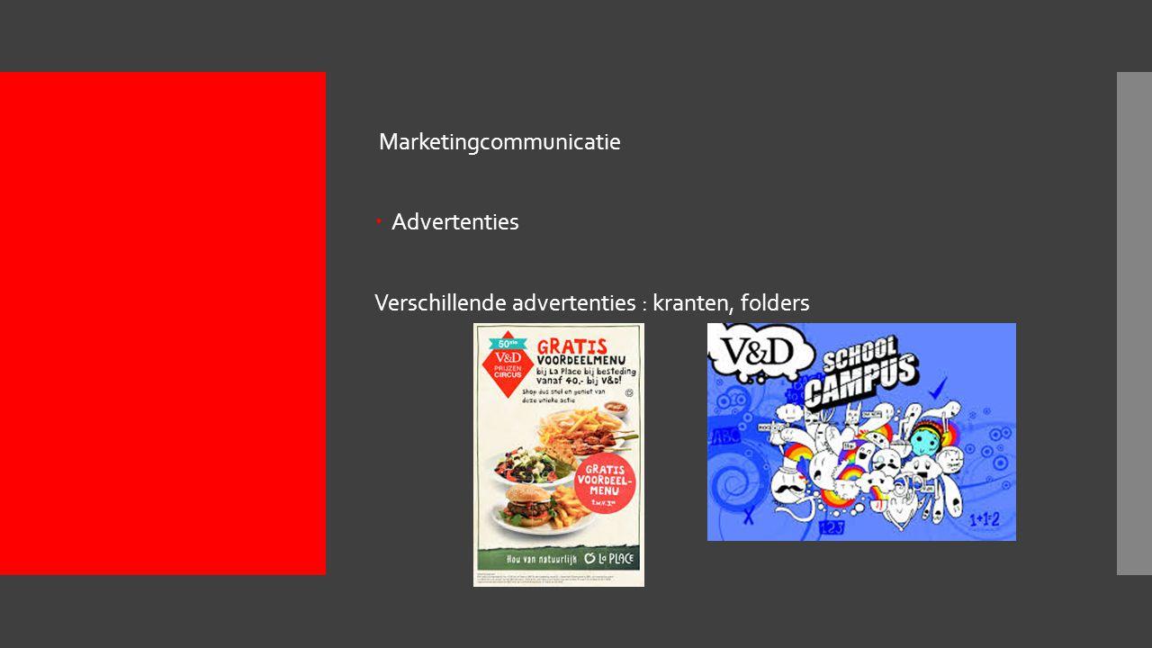 Marketingcommunicatie  Advertenties Verschillende advertenties : kranten, folders