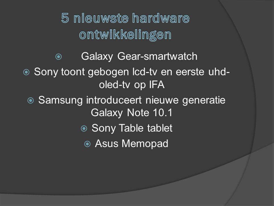  Galaxy Gear-smartwatch  Sony toont gebogen lcd-tv en eerste uhd- oled-tv op IFA  Samsung introduceert nieuwe generatie Galaxy Note 10.1  Sony Tab