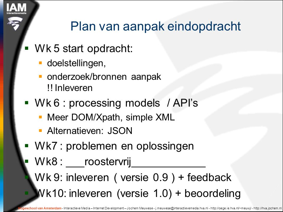 Plan van aanpak eindopdracht  Wk 5 start opdracht:  doelstellingen,  onderzoek/bronnen aanpak !.