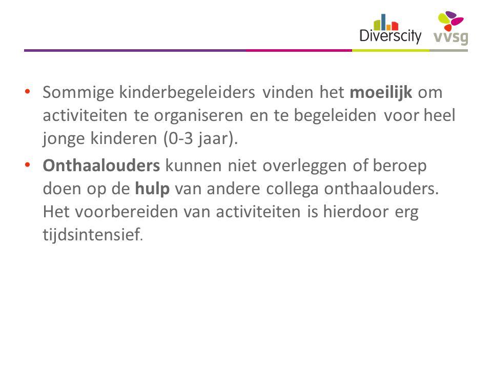 Sommige kinderbegeleiders vinden het moeilijk om activiteiten te organiseren en te begeleiden voor heel jonge kinderen (0-3 jaar).