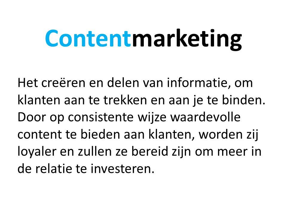 Contentmarketing Het creëren en delen van informatie, om klanten aan te trekken en aan je te binden.