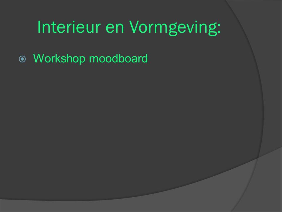 Interieur en Vormgeving:  Workshop moodboard