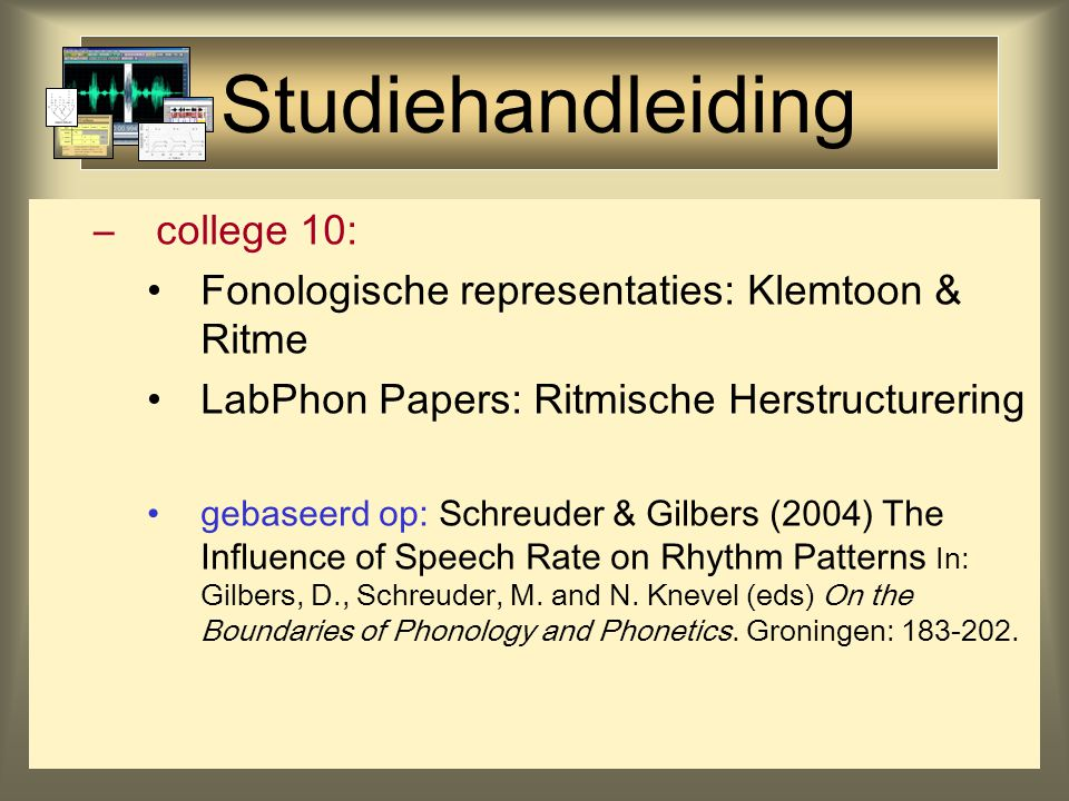 Studiehandleiding –college 9:LabPhon Papers: Fronting & Gliding gebaseerd op: Inkelas & Rose (to appear) Positional Neutralization: a Case from First Language Acquisition; Ninth International Phonology Meeting Structure and Melody, Vienna en Gilbers, D.