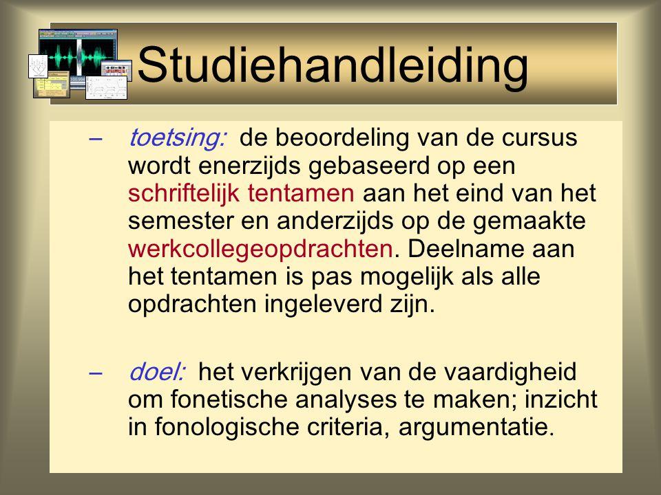 Studiehandleiding –code: LTX017B05 –inhoud: Fonetiek als noodzakelijk hulpmiddel bij fonologisch onderzoek.