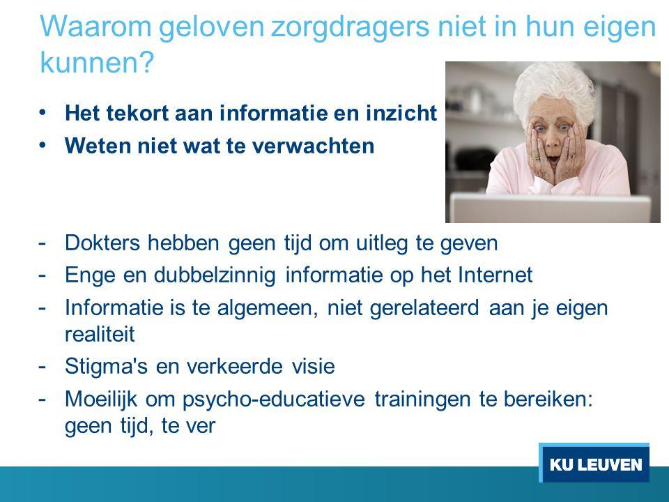 Waarom geloven zorgdragers niet in hun eigen kunnen? Het tekort aan informatie en inzicht Weten niet wat te verwachten - Dokters hebben geen tijd om u