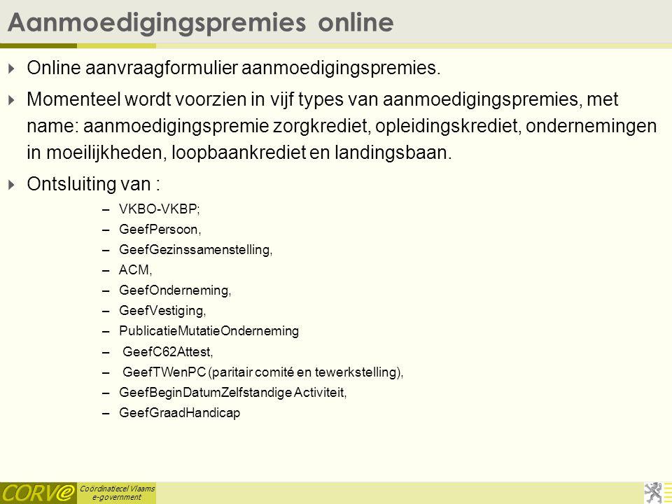 Coördinatiecel Vlaams e-government 5. Gewestelijke Ruimtelijke Uitvoeringsplannen  Het uiteindelijke doel is het beheren en ontsluiten van authentiek