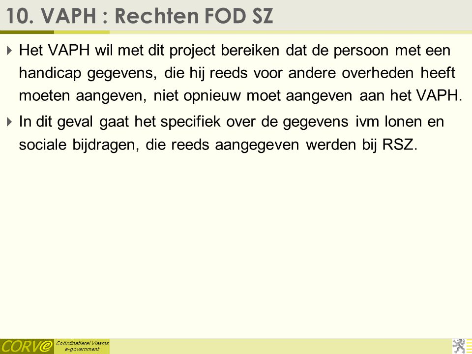 Coördinatiecel Vlaams e-government 9. VDAB/ VAPH : Uitwisseling gegevens arbeidshandicap  integratie op de arbeidsmarkt van personen met een handicap