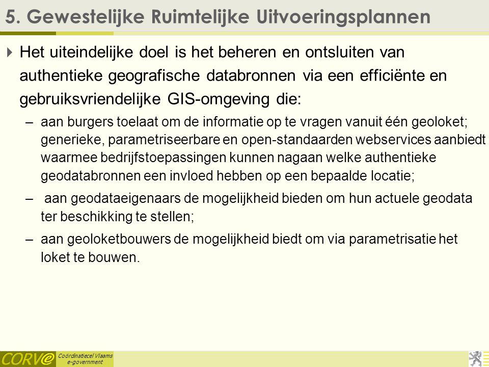 Coördinatiecel Vlaams e-government 4. Virtueel sociaal Huis  Met de ontwikkeling van een servicelaag willen we lokale besturen de mogelijkheid geven