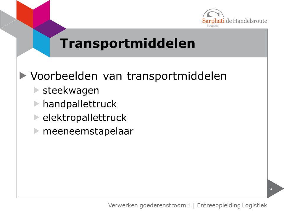 Voorbeelden van transportmiddelen steekwagen handpallettruck elektropallettruck meeneemstapelaar 6 Verwerken goederenstroom 1 | Entreeopleiding Logist