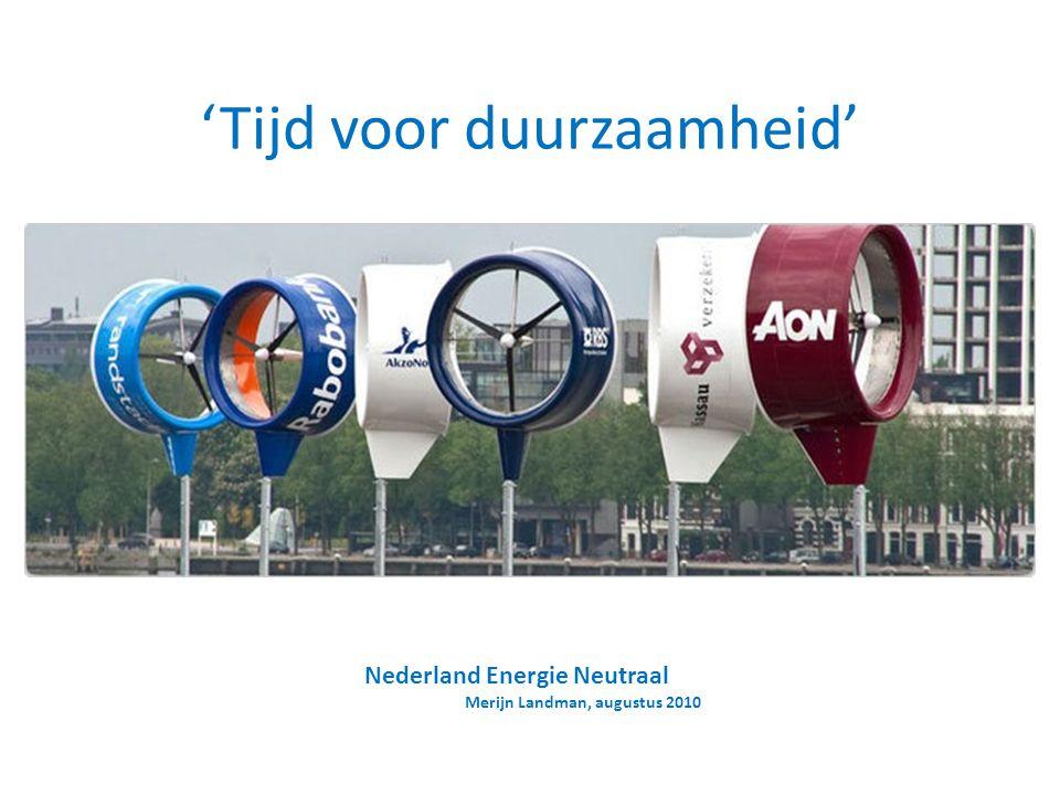 'Tijd voor duurzaamheid' Nederland Energie Neutraal Merijn Landman, augustus 2010