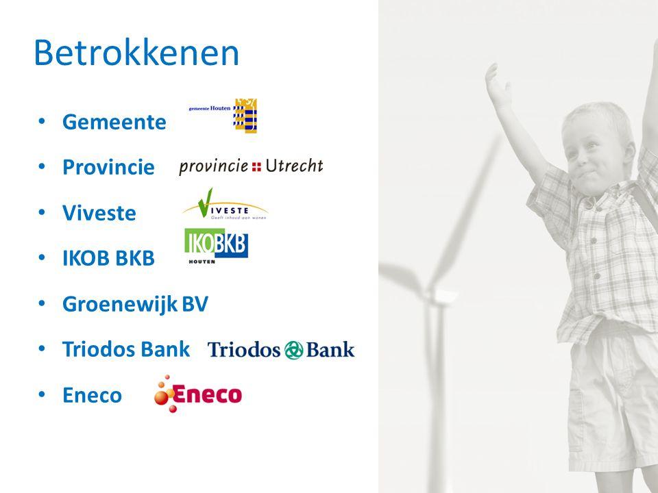 Betrokkenen Gemeente Provincie Viveste IKOB BKB Groenewijk BV Triodos Bank Eneco