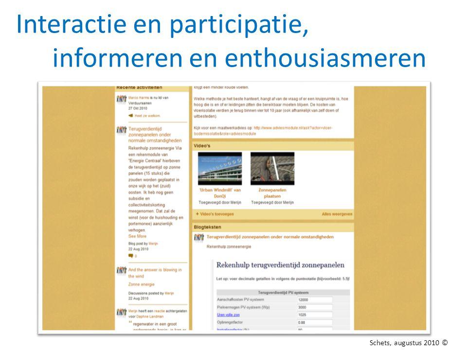 Interactie en participatie, informeren en enthousiasmeren Schets, augustus 2010 ©