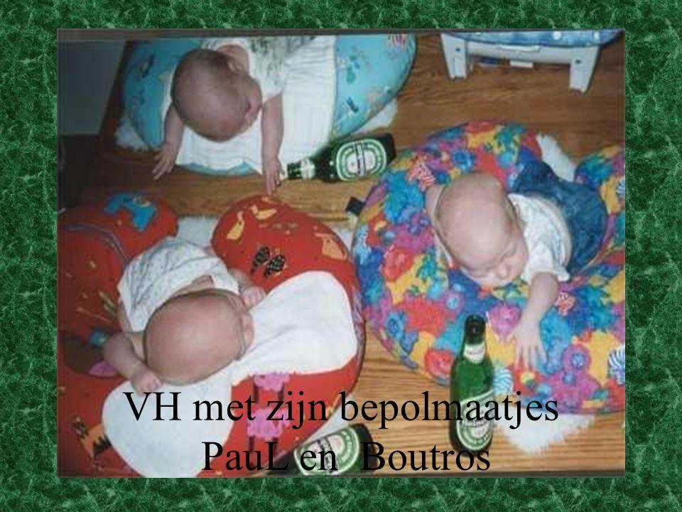 VH met zijn bepolmaatjes PauL en Boutros