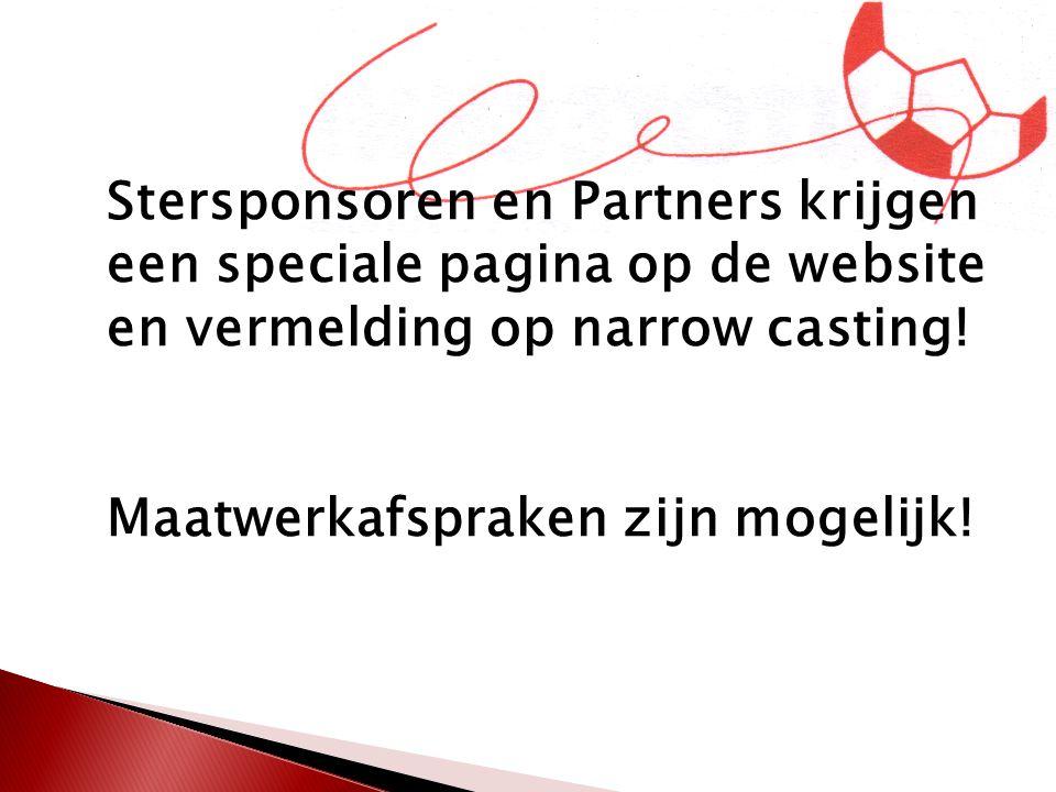 Stersponsoren en Partners krijgen een speciale pagina op de website en vermelding op narrow casting! Maatwerkafspraken zijn mogelijk!