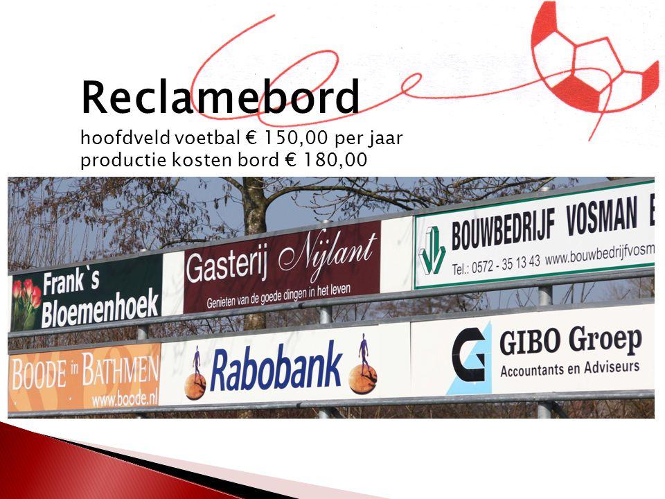Reclamebord hoofdveld voetbal € 150,00 per jaar productie kosten bord € 180,00