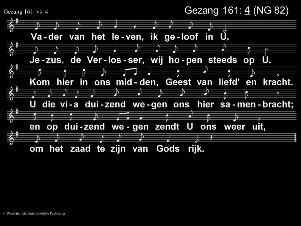 Gezang 161: 4 (NG 82)