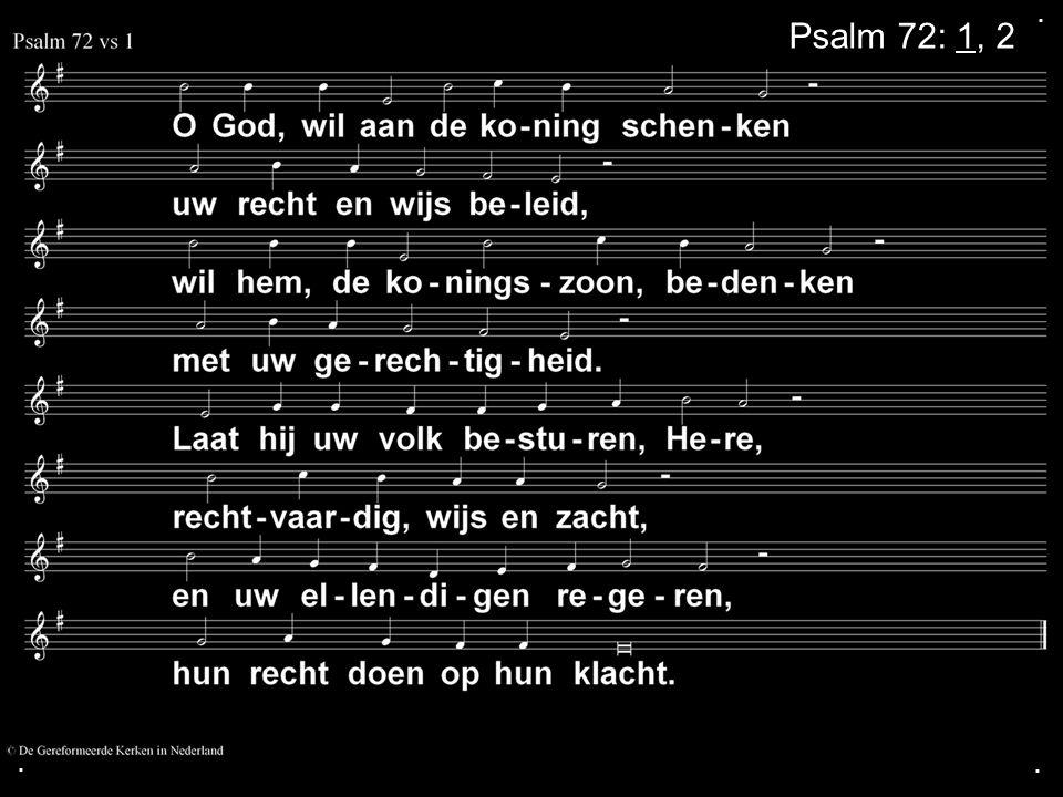 ... Psalm 72: 1, 2